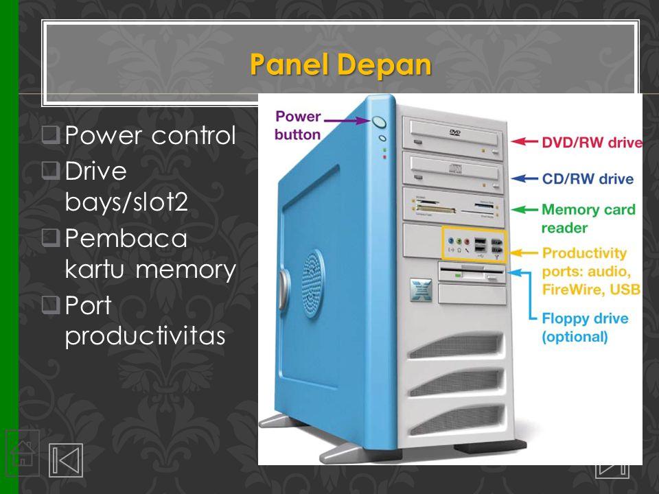 Panel Depan  Power control  Drive bays/slot2  Pembaca kartu memory  Port productivitas 27