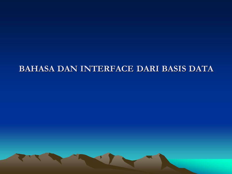 BAHASA DAN INTERFACE DARI BASIS DATA
