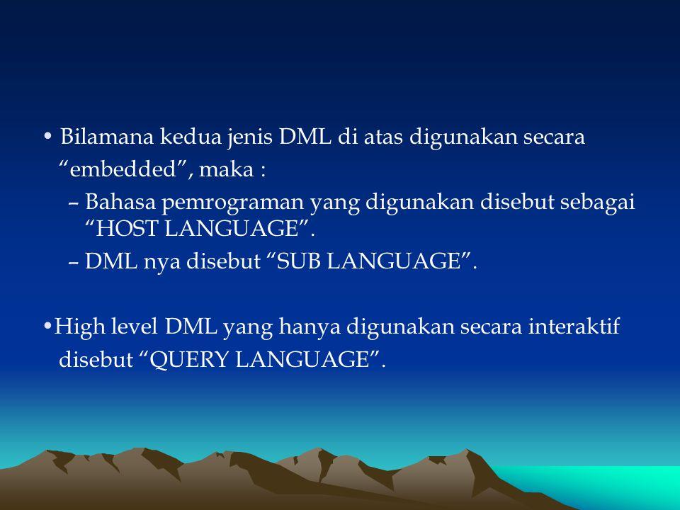 """Bilamana kedua jenis DML di atas digunakan secara """"embedded"""", maka : –Bahasa pemrograman yang digunakan disebut sebagai """"HOST LANGUAGE"""". –DML nya dise"""