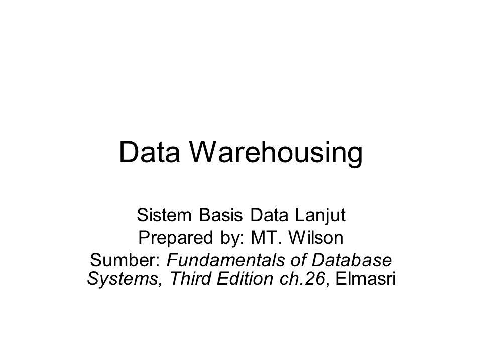 Pendahuluan Data warehouse memberikan storage, fungsionalitas yang lebih dan lebih responsif terhadap query dibandingkan kemampuan database yang bersifat transaksi Banyak orang hanya butuh data read-access tapi butuh akses yang cepat pada data yang sangat bear dan bisa diunduh ke desktop, seringkali data itu datangnya dari lebih dari 1 database.