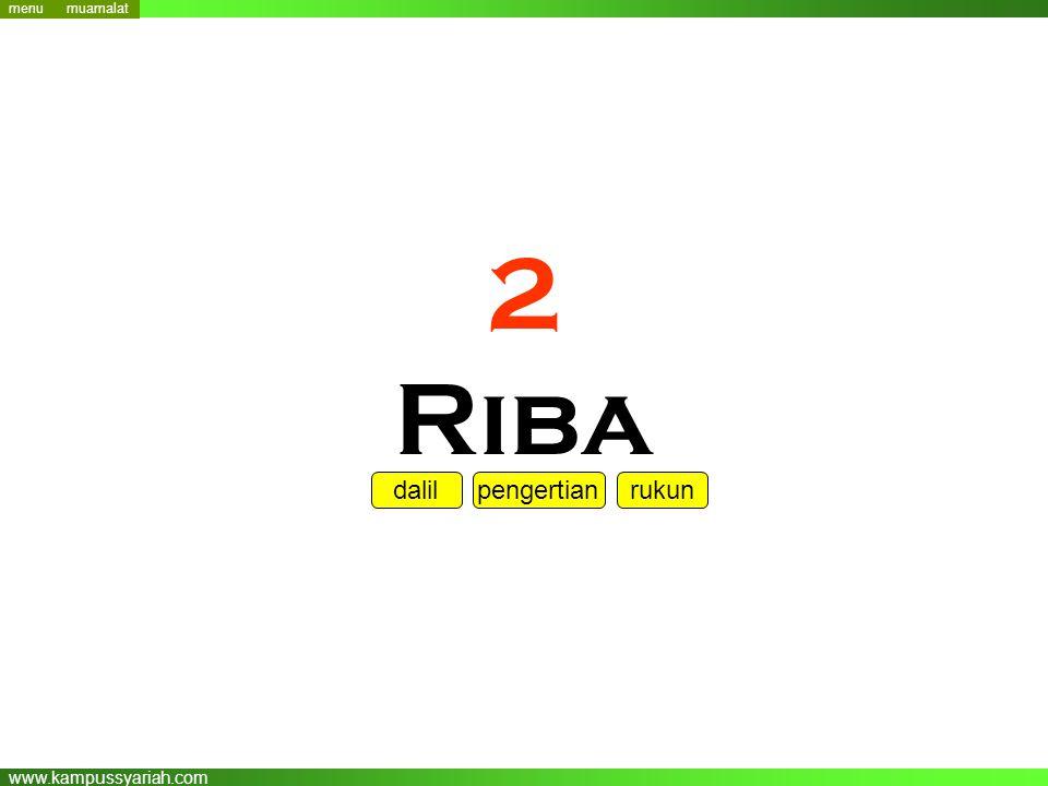 www.kampussyariah.com 2 Riba menu dalil pengertian rukun menu muamalat