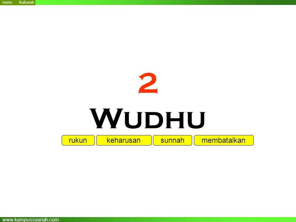 www.kampussyariah.com 2 Wudhu menu rukunkeharusan sunnah membatalkan thaharah