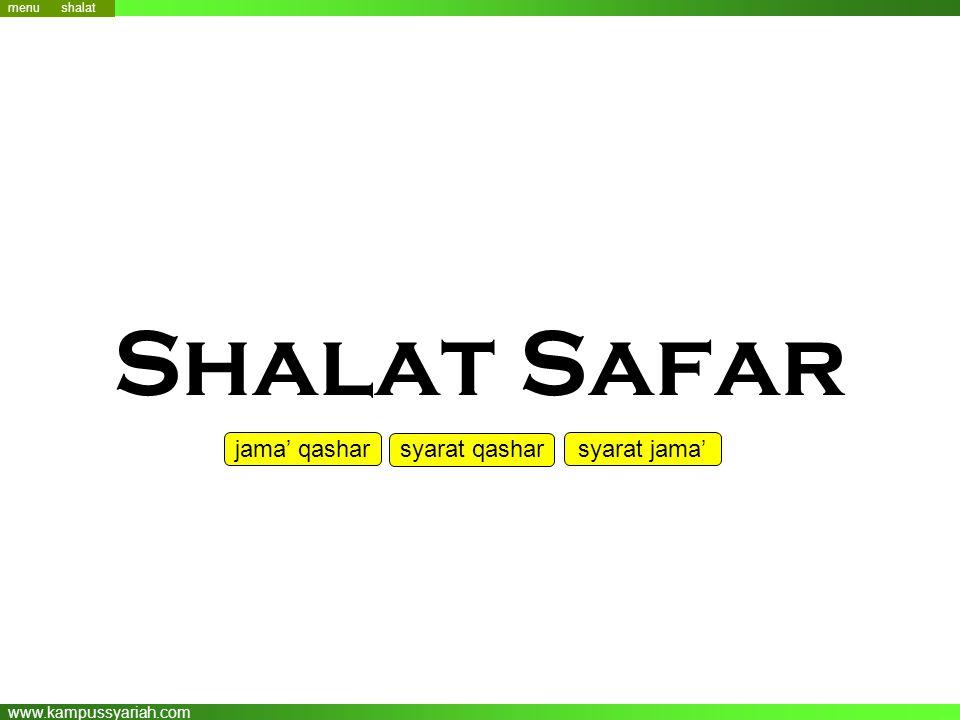 www.kampussyariah.com Shalat Safar menu syarat qashar syarat jama' menu shalat jama' qashar