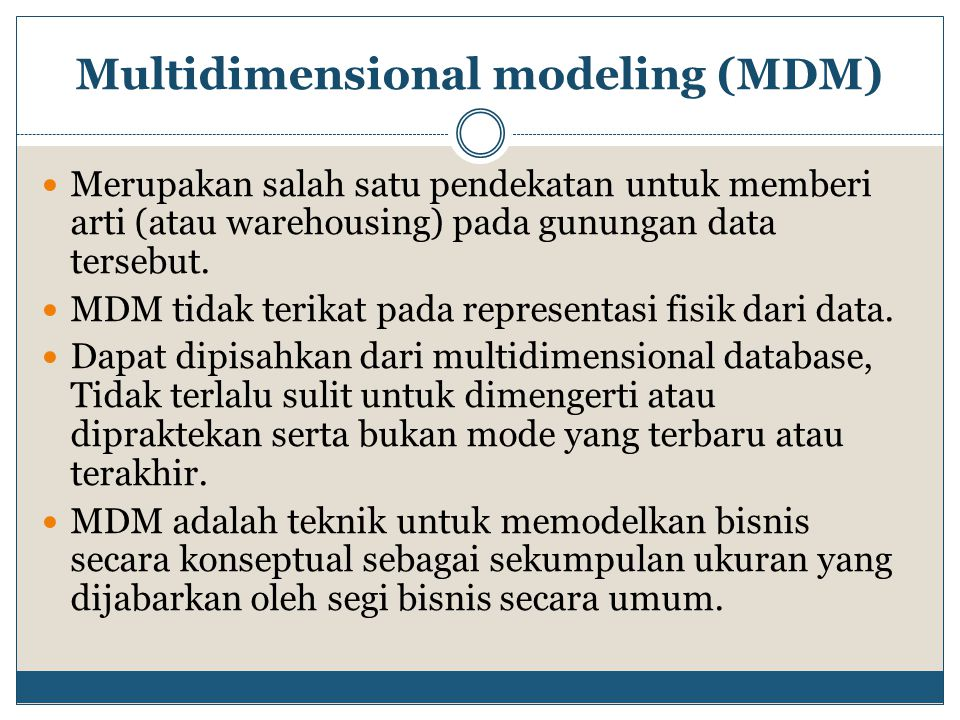 OLTP dan MDM online trasaction processing (OLTP) System, yang didesain sekitar entitas, relationship, functional decomposition, dan state transition analysis.