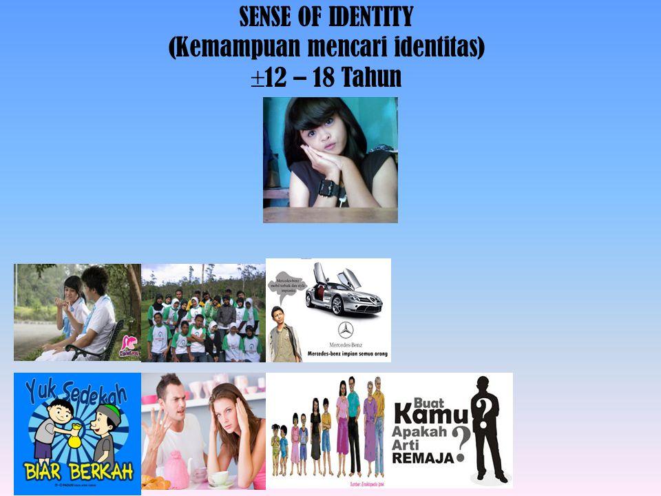 SENSE OF INTIMACY (Kemampuan kemesraan)  18 tahun >