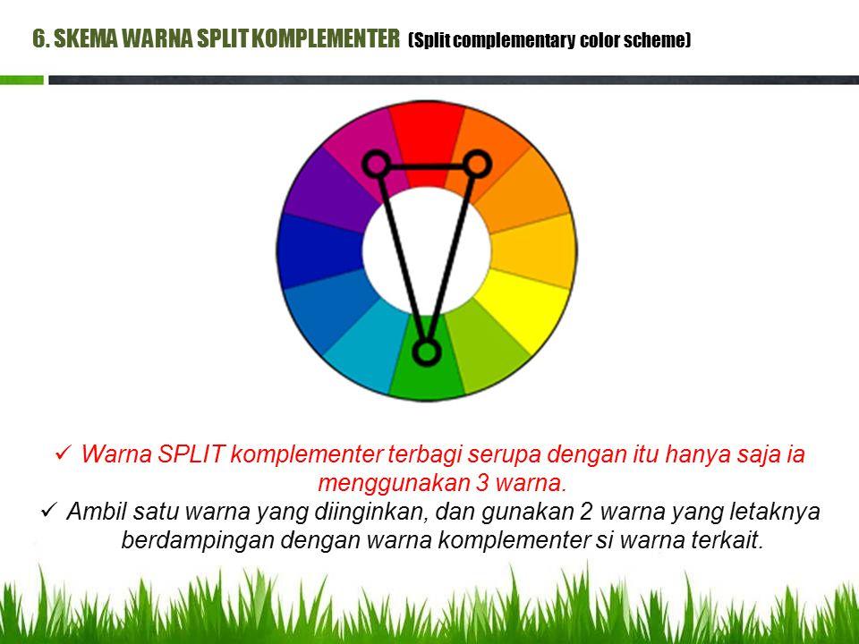 6. SKEMA WARNA SPLIT KOMPLEMENTER (Split complementary color scheme) Warna SPLIT komplementer terbagi serupa dengan itu hanya saja ia menggunakan 3 wa