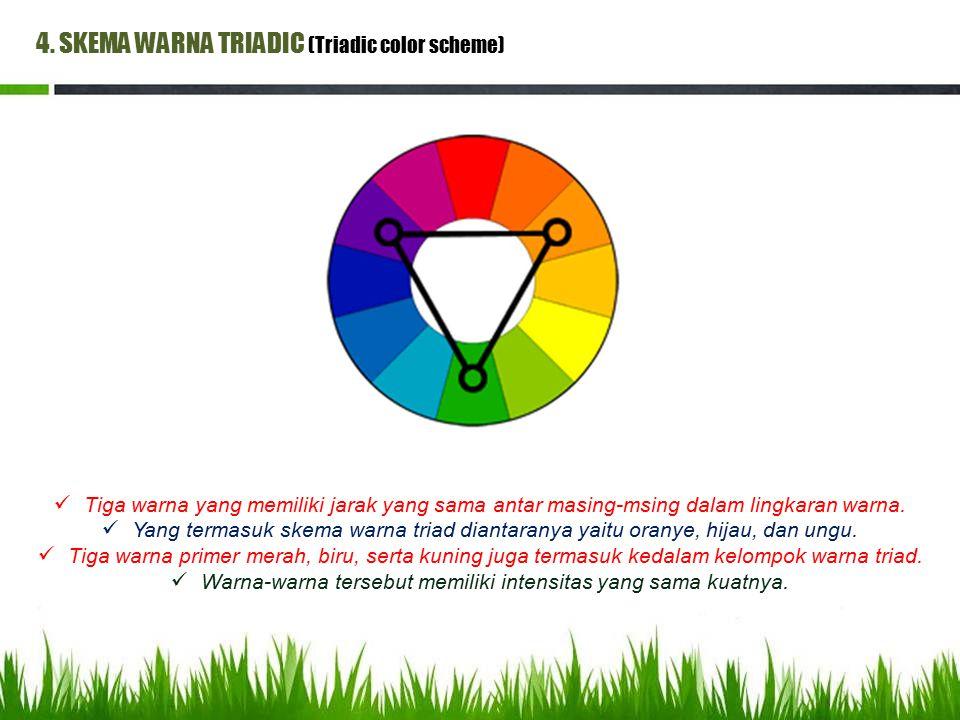 4. SKEMA WARNA TRIADIC (Triadic color scheme) Tiga warna yang memiliki jarak yang sama antar masing-msing dalam lingkaran warna. Yang termasuk skema w