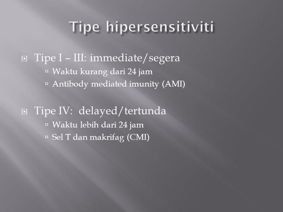 Hipersensitif immediate/anaphylactic hypersensitivity Gejala: Kulit  urtikaria, eksem Mata  konjungtivitis nasofaring  rinitis, rinorea bronko pulmonari  asma saluran cerna  gastro-enteritis Reaksi 15-30 mn sejak terpapar, kadang 10-12 jam