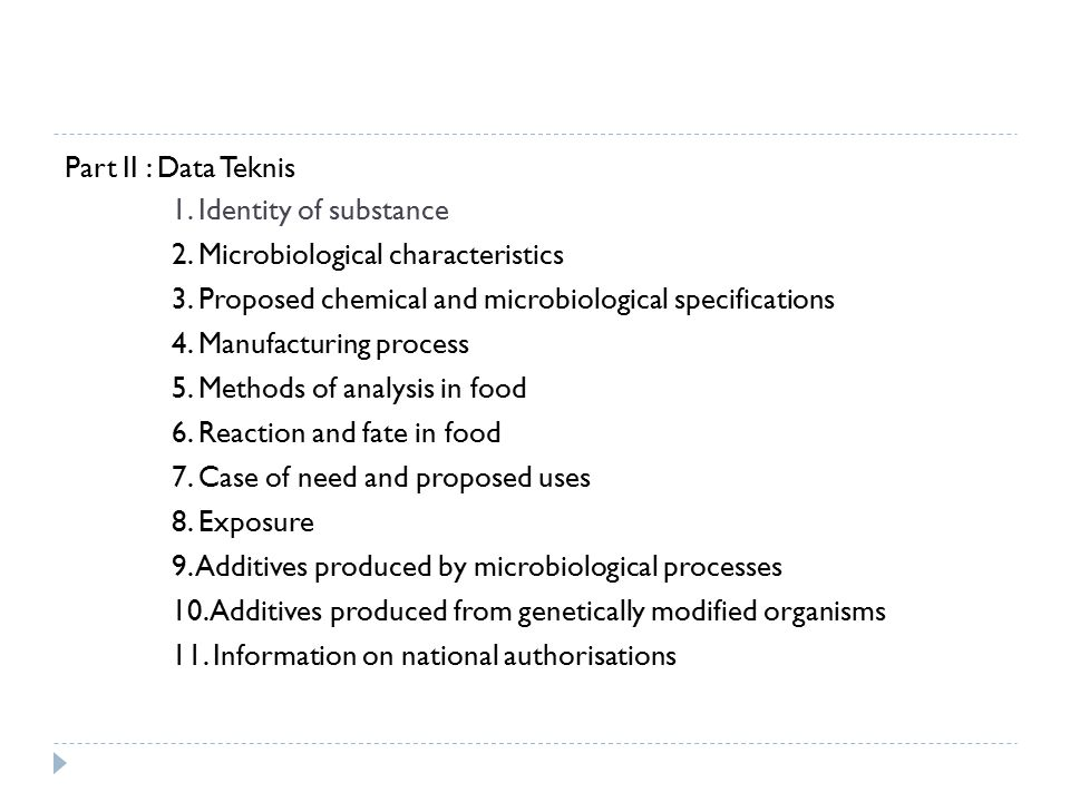 Part II : Data Teknis 1.Identity of substance 2. Microbiological characteristics 3.