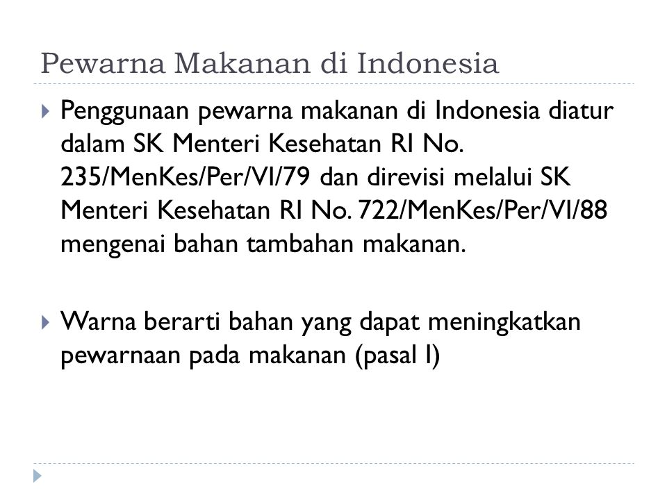 Pewarna Makanan di Indonesia  Penggunaan pewarna makanan di Indonesia diatur dalam SK Menteri Kesehatan RI No.