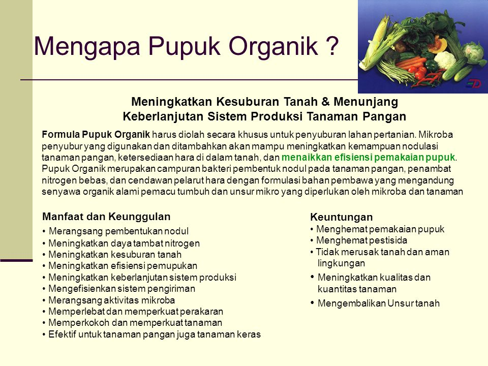 Mengapa Pupuk Organik ? Meningkatkan Kesuburan Tanah & Menunjang Keberlanjutan Sistem Produksi Tanaman Pangan Formula Pupuk Organik harus diolah secar