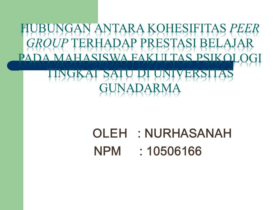 OLEH: NURHASANAH NPM: 10506166