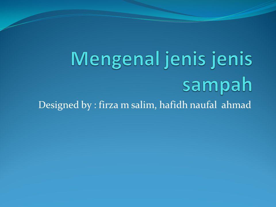 Designed by : firza m salim, hafidh naufal ahmad