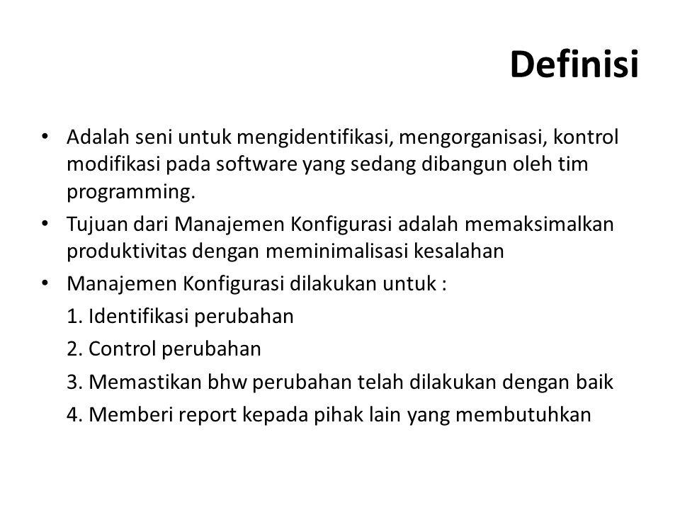 Definisi Adalah seni untuk mengidentifikasi, mengorganisasi, kontrol modifikasi pada software yang sedang dibangun oleh tim programming. Tujuan dari M
