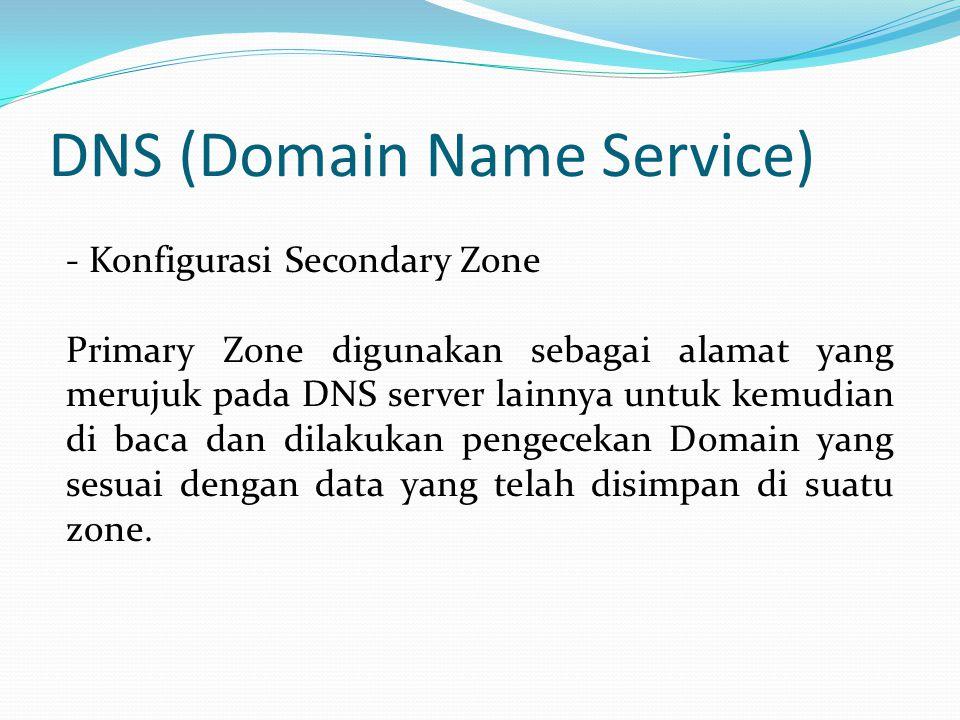 DNS (Domain Name Service) Buat konfigurasi untuk Hostname sudo nano /etc/hosts Masukkan alamat IP dan nama Host komputer server yang digunakan.