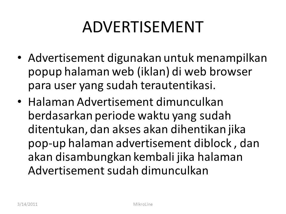ADVERTISEMENT Advertisement digunakan untuk menampilkan popup halaman web (iklan) di web browser para user yang sudah terautentikasi.