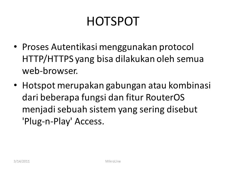 HOTSPOT Proses Autentikasi menggunakan protocol HTTP/HTTPS yang bisa dilakukan oleh semua web-browser.