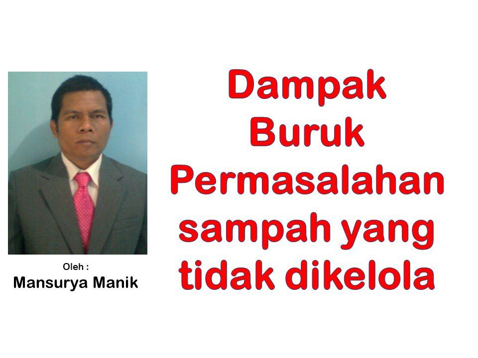Oleh : Mansurya Manik