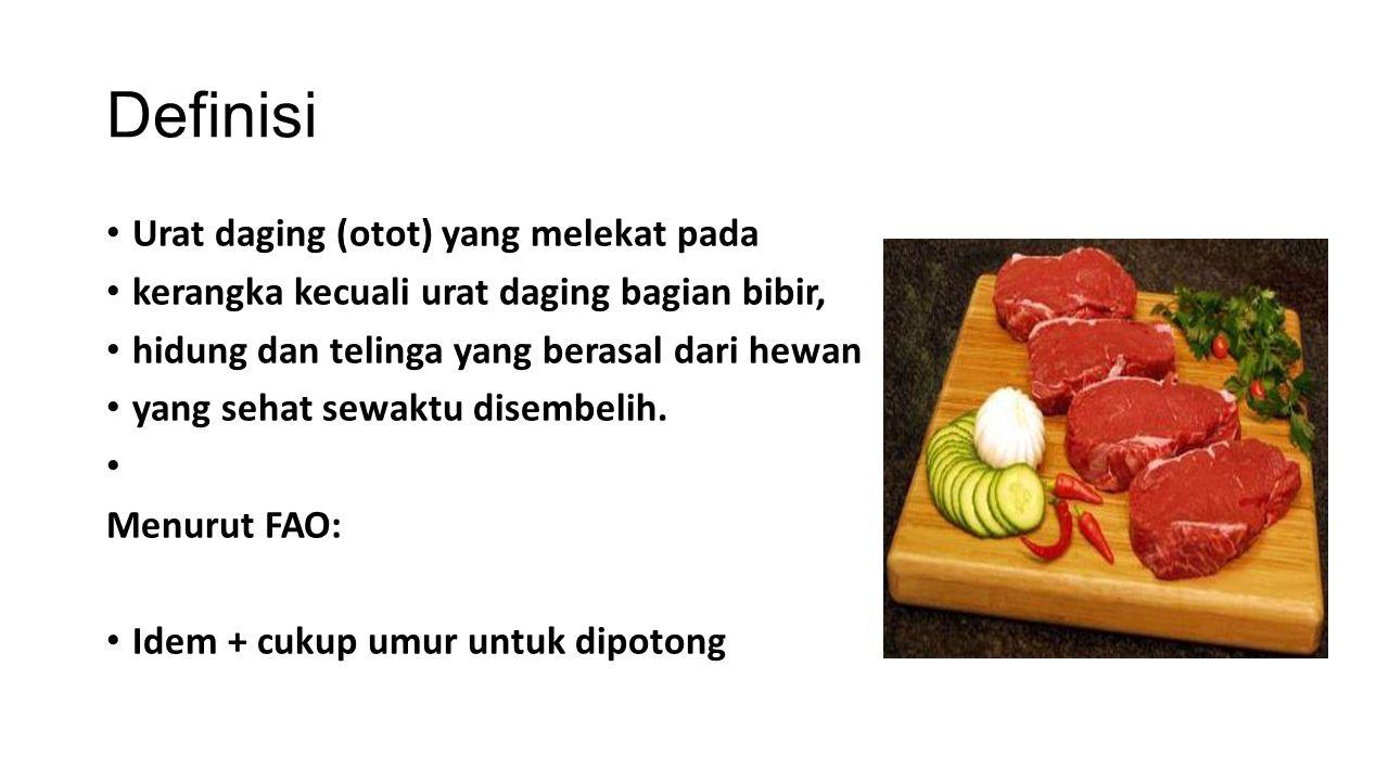 Definisi Urat daging (otot) yang melekat pada kerangka kecuali urat daging bagian bibir, hidung dan telinga yang berasal dari hewan yang sehat sewaktu disembelih.