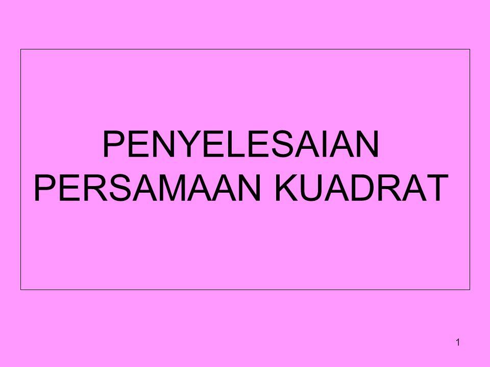 PENYELESAIAN PERSAMAAN KUADRAT 1