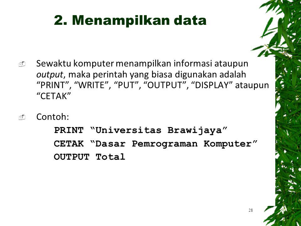 """ Sewaktu komputer menampilkan informasi ataupun output, maka perintah yang biasa digunakan adalah """"PRINT"""", """"WRITE"""", """"PUT"""", """"OUTPUT"""", """"DISPLAY"""" ataupu"""