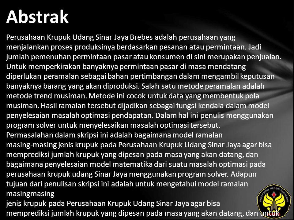 Abstrak Perusahaan Krupuk Udang Sinar Jaya Brebes adalah perusahaan yang menjalankan proses produksinya berdasarkan pesanan atau permintaan.