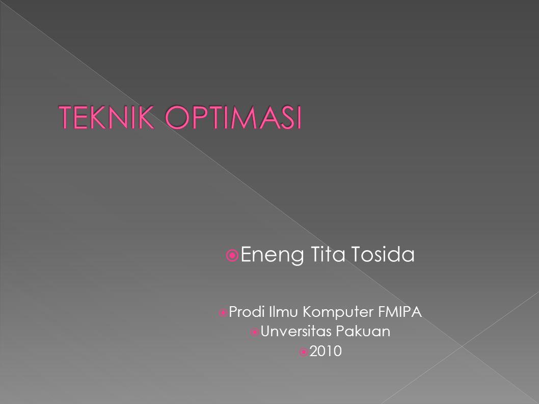 Eneng Tita Tosida  Prodi Ilmu Komputer FMIPA  Unversitas Pakuan  2010