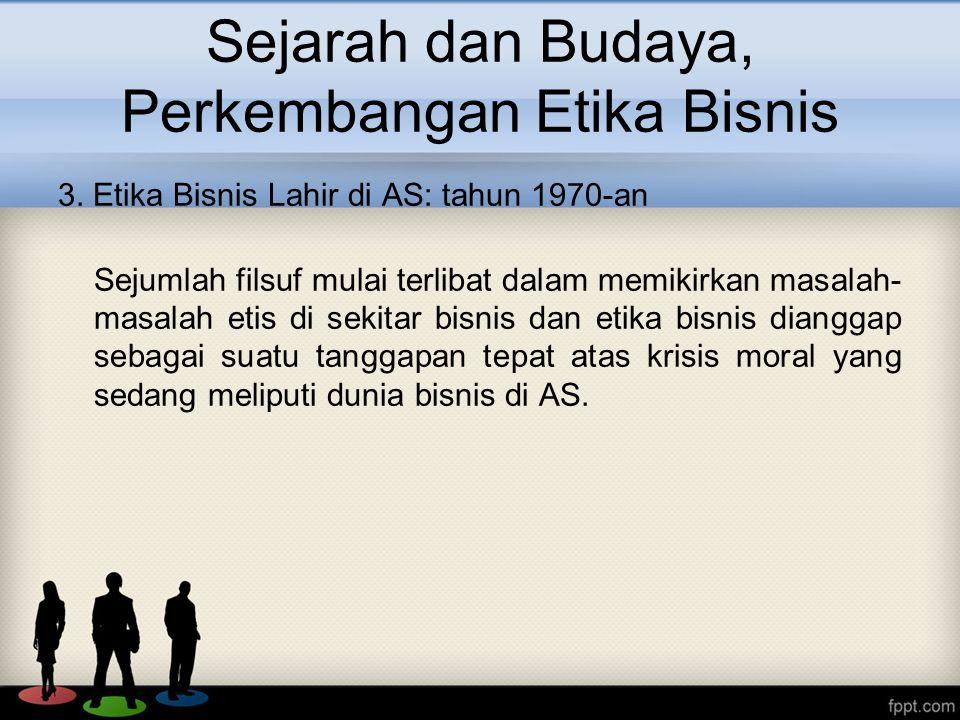 Sejarah dan Budaya, Perkembangan Etika Bisnis 3.