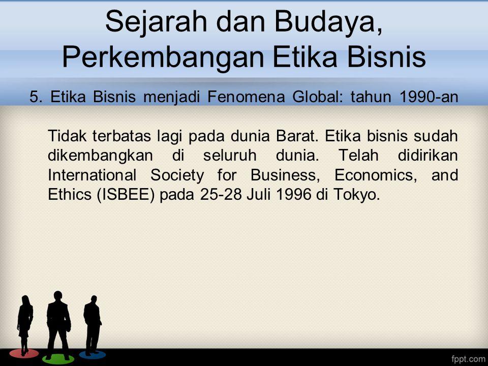 Sejarah dan Budaya, Perkembangan Etika Bisnis 5.