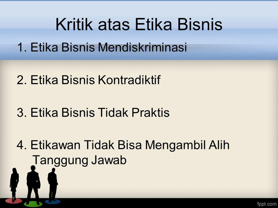 Kritik atas Etika Bisnis 1.Etika Bisnis Mendiskriminasi 2.