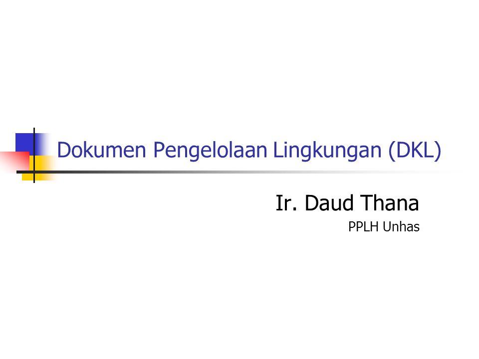 Dokumen Pengelolaan Lingkungan (DKL) Ir. Daud Thana PPLH Unhas