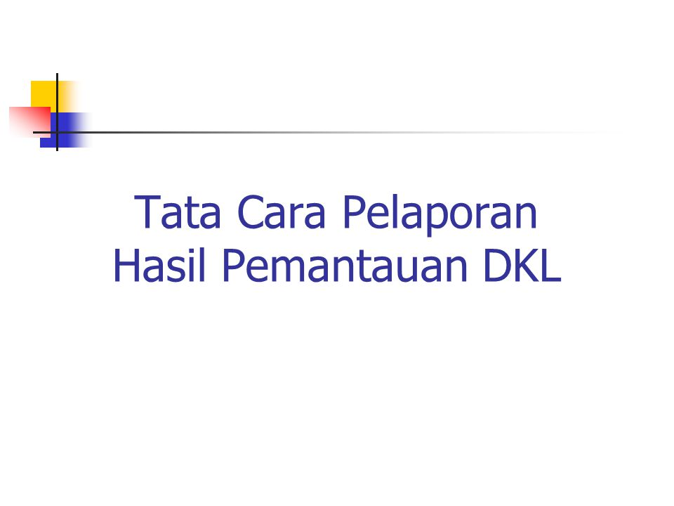 Tata Cara Pelaporan Hasil Pemantauan DKL