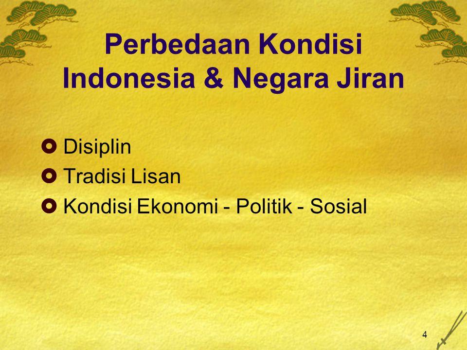 4 Perbedaan Kondisi Indonesia & Negara Jiran  Disiplin  Tradisi Lisan  Kondisi Ekonomi - Politik - Sosial