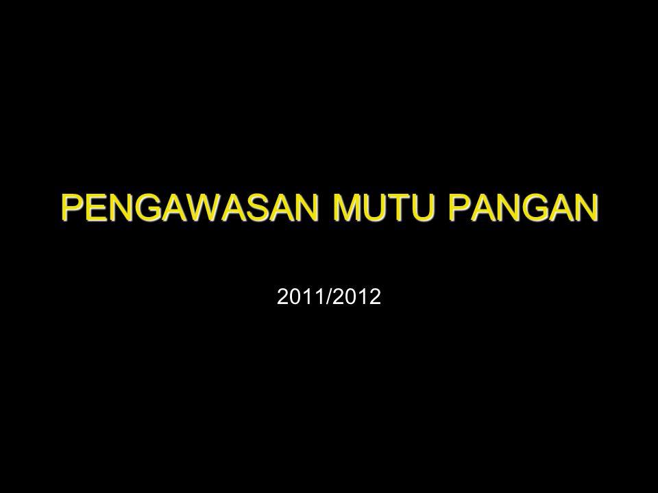 PENGAWASAN MUTU PANGAN 2011/2012