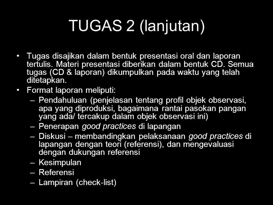 TUGAS 2 (lanjutan) Tugas disajikan dalam bentuk presentasi oral dan laporan tertulis. Materi presentasi diberikan dalam bentuk CD. Semua tugas (CD & l