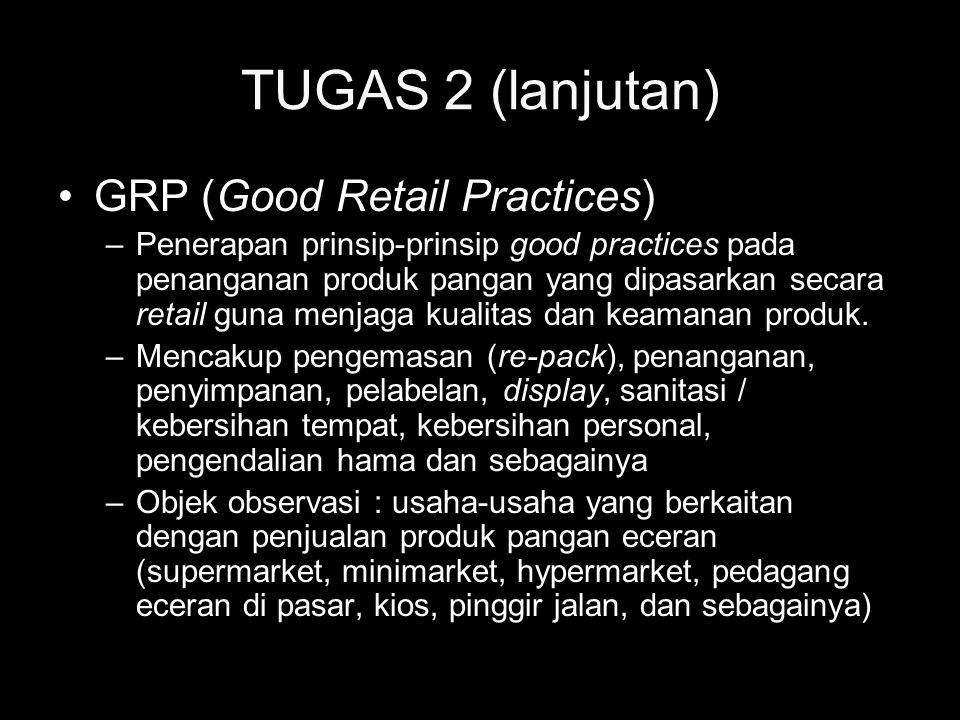 TUGAS 2 (lanjutan) GRP (Good Retail Practices) –Penerapan prinsip-prinsip good practices pada penanganan produk pangan yang dipasarkan secara retail g