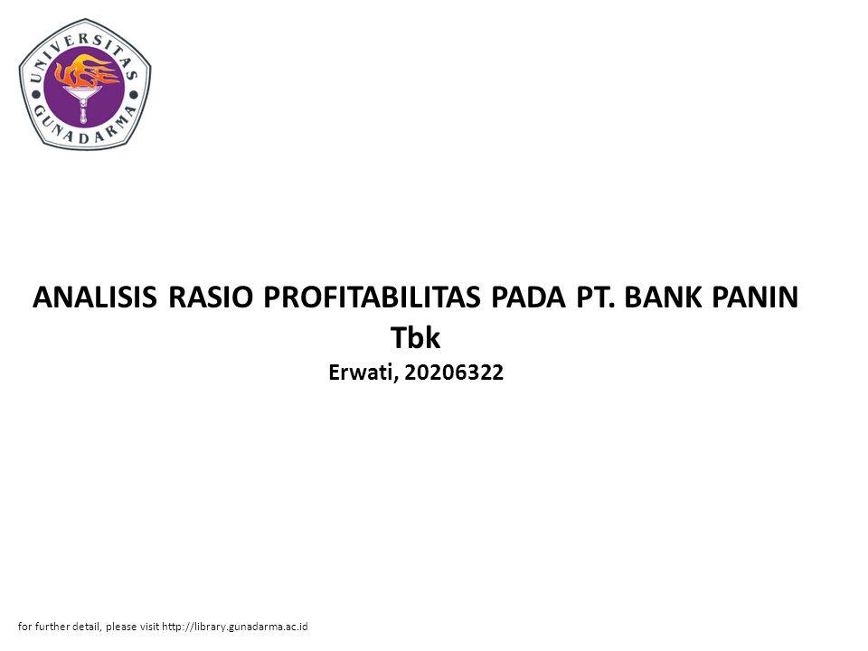 ANALISIS RASIO PROFITABILITAS PADA PT. BANK PANIN Tbk Erwati, 20206322 for further detail, please visit http://library.gunadarma.ac.id