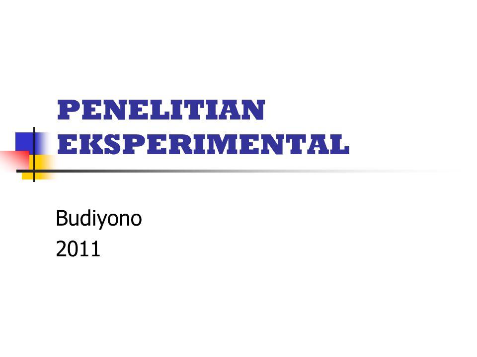 PENELITIAN EKSPERIMENTAL Budiyono 2011