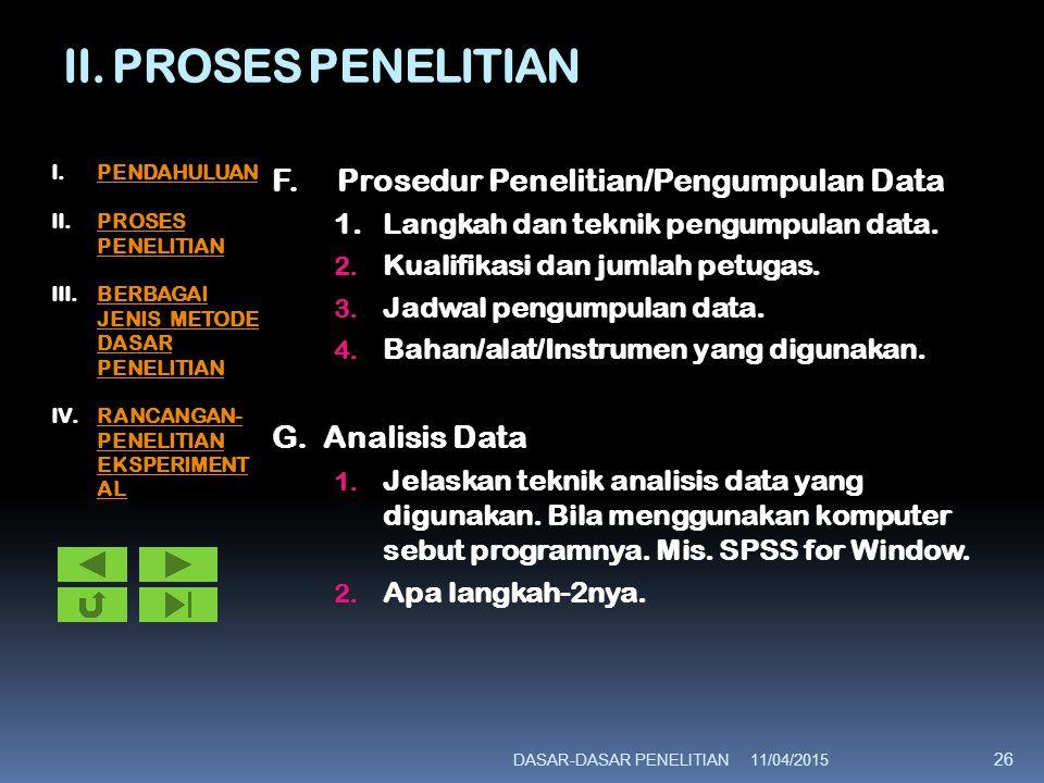 II. PROSES PENELITIAN F.Prosedur Penelitian/Pengumpulan Data 1. Langkah dan teknik pengumpulan data. 2. Kualifikasi dan jumlah petugas. 3. Jadwal peng