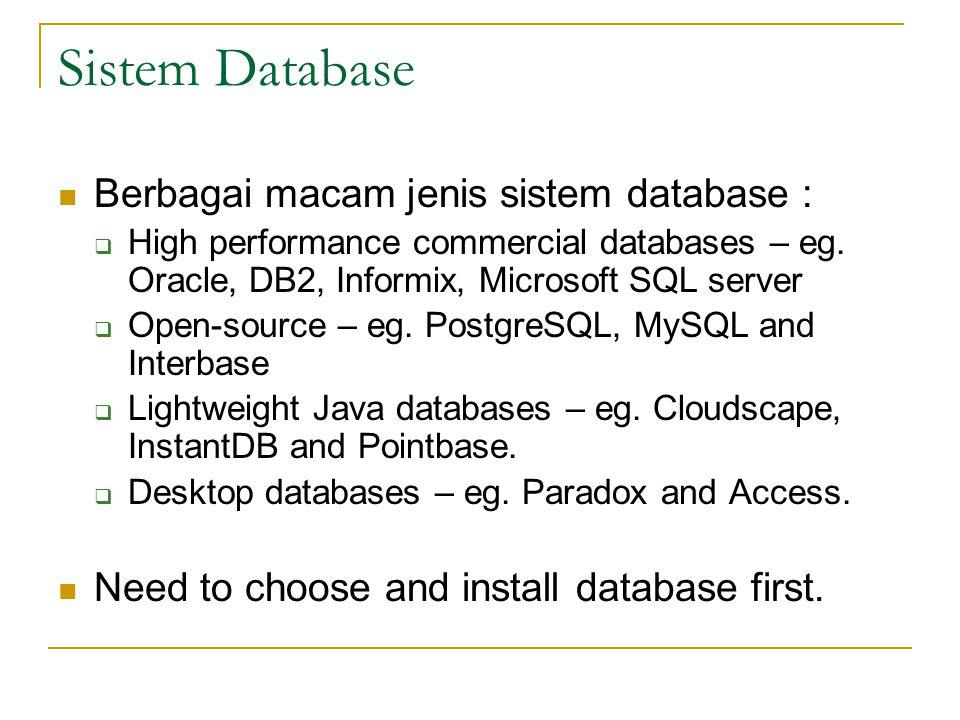 ResultSet ResultSet memberikan bermacam2 method getXxx dengan parameter indek kolom atau nama kolom dan mengembalikan data.