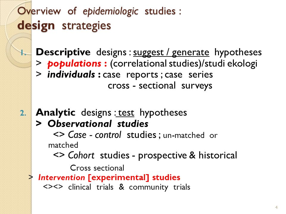 Overview of epidemiologic studies : design strategies 1.