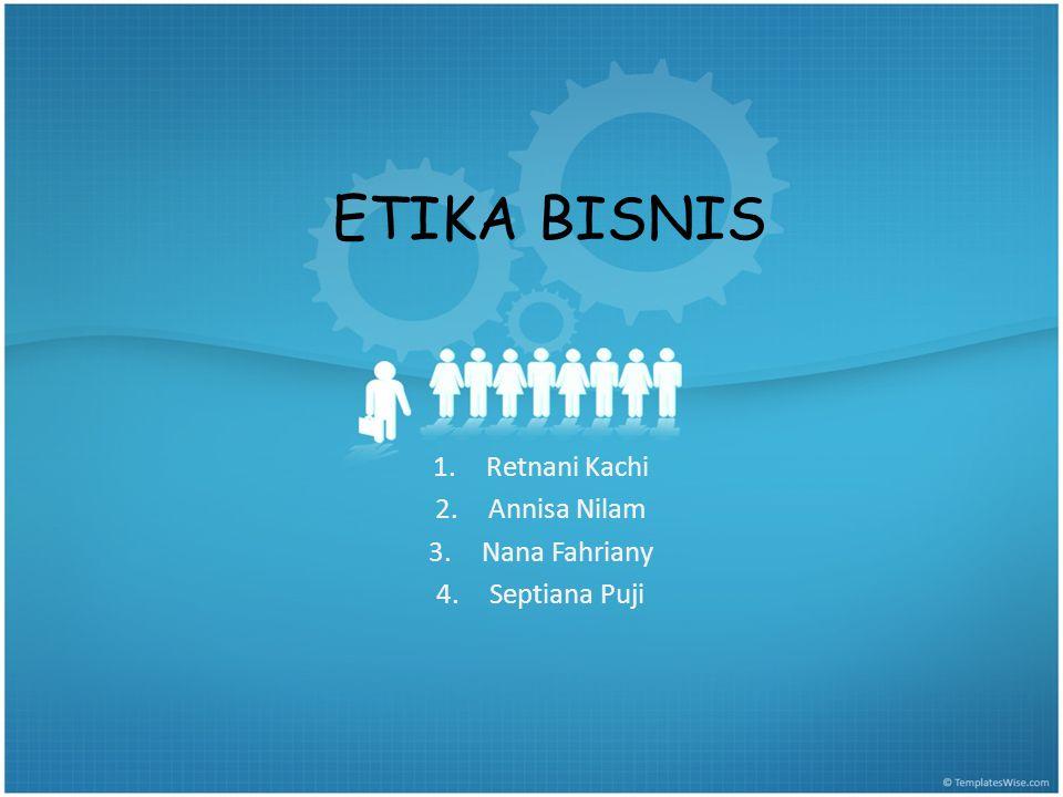 Etika Bisnis Pengertian Etika Bisnis Etika dalam Bisnis Masalah dalam Etika Bisnis Mengapa Mempelajari Etika Bisnis.