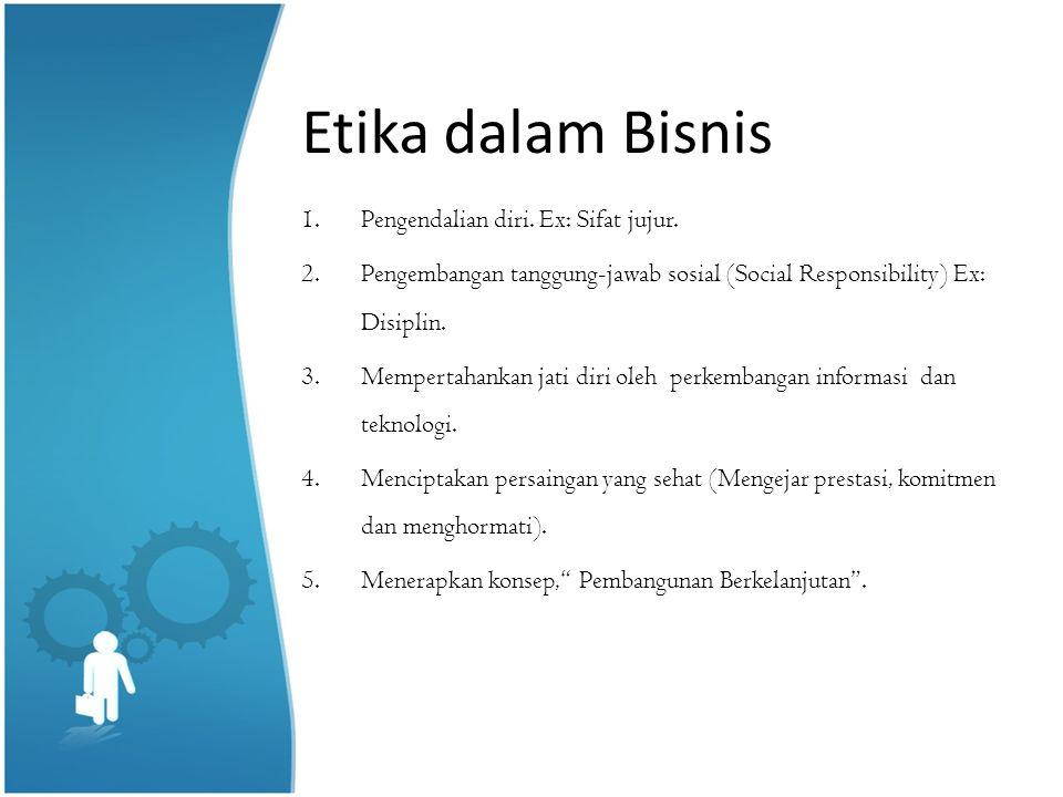 Etika dalam Bisnis 6.