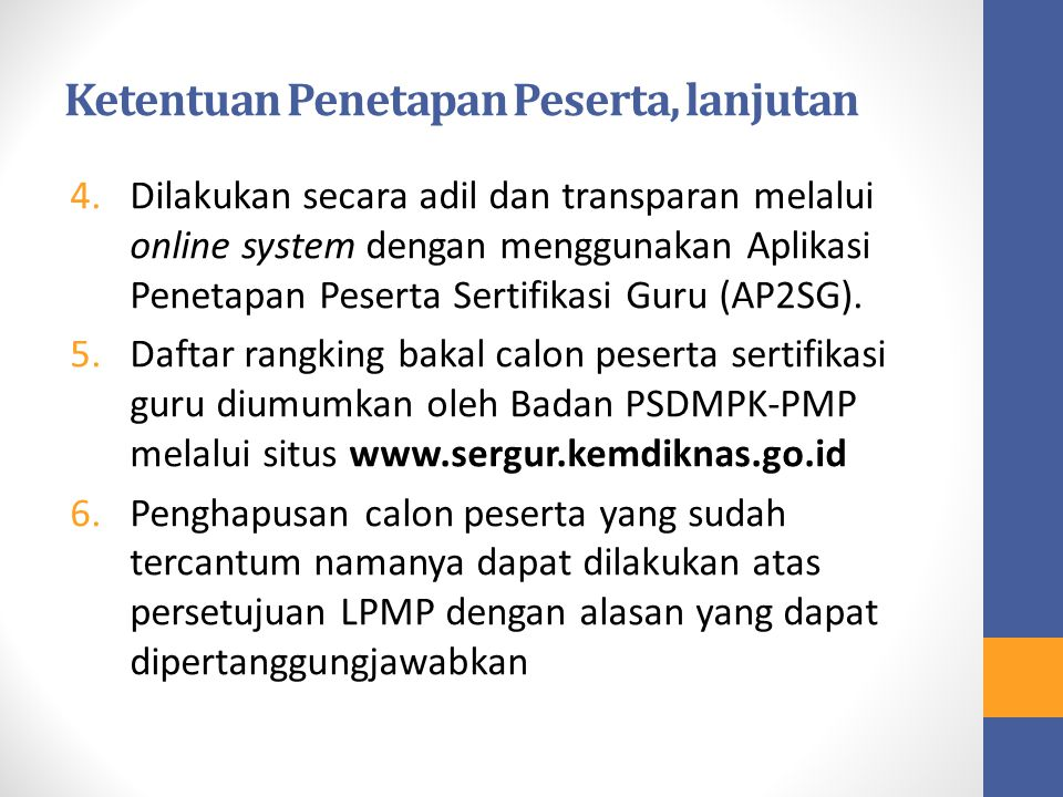 Ketentuan Penetapan Peserta, lanjutan 4.Dilakukan secara adil dan transparan melalui online system dengan menggunakan Aplikasi Penetapan Peserta Serti