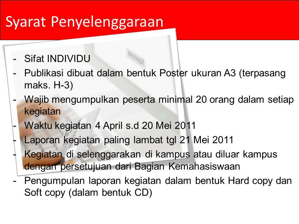 Syarat Penyelenggaraan -Sifat INDIVIDU -Publikasi dibuat dalam bentuk Poster ukuran A3 (terpasang maks.