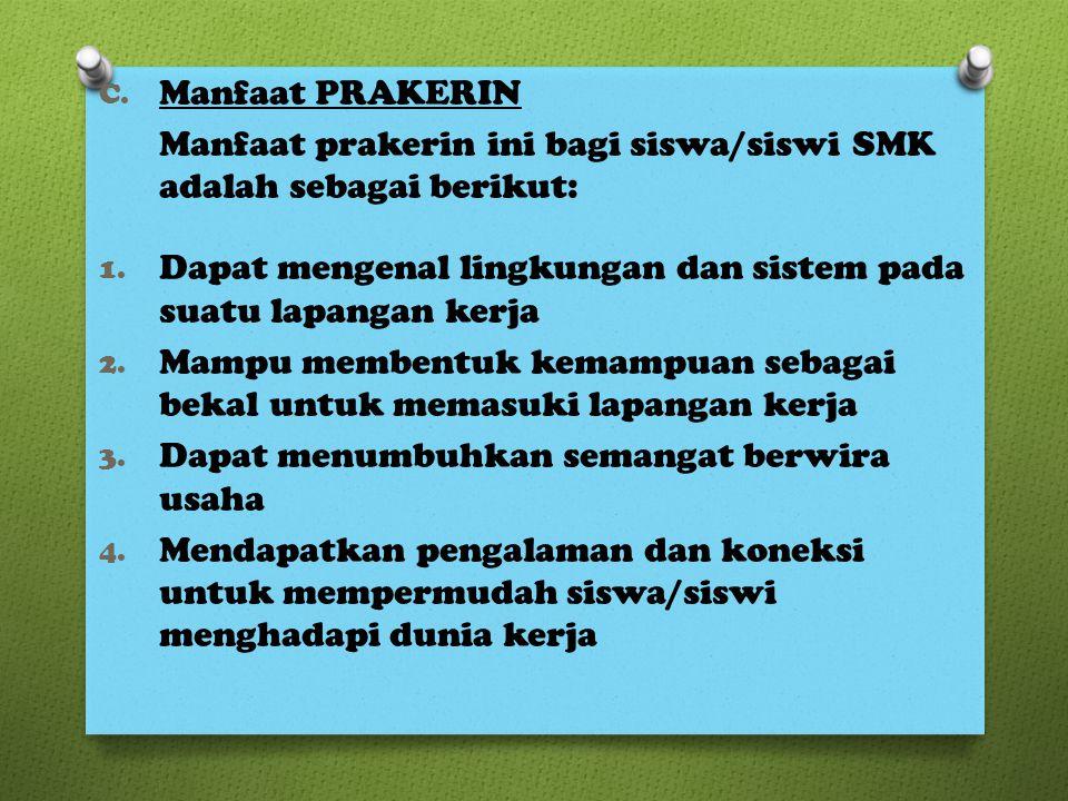 C.Manfaat PRAKERIN Manfaat prakerin ini bagi siswa/siswi SMK adalah sebagai berikut: 1.