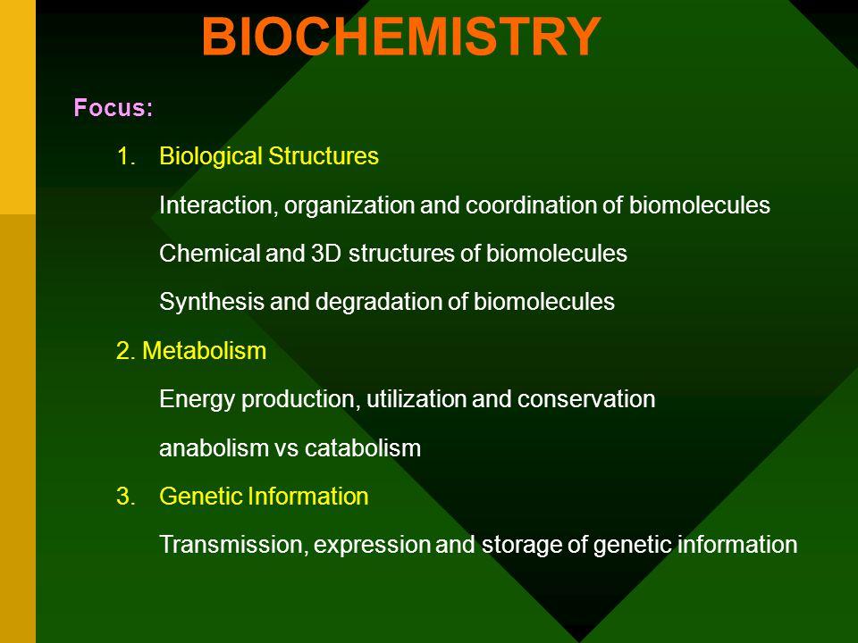 BIOCHEMISTRY Focus: 1.