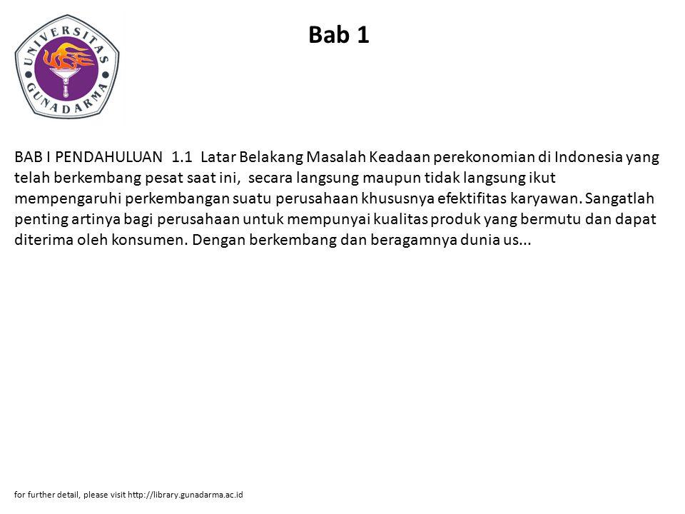 Bab 1 BAB I PENDAHULUAN 1.1 Latar Belakang Masalah Keadaan perekonomian di Indonesia yang telah berkembang pesat saat ini, secara langsung maupun tida