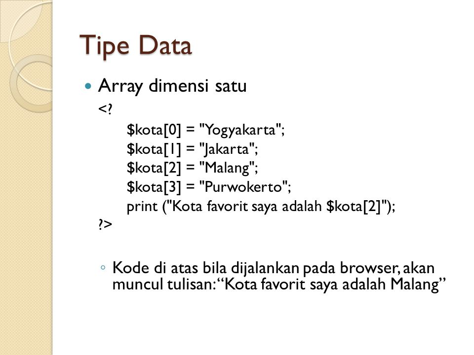 Tipe Data Array dimensi satu <? $kota[0] =