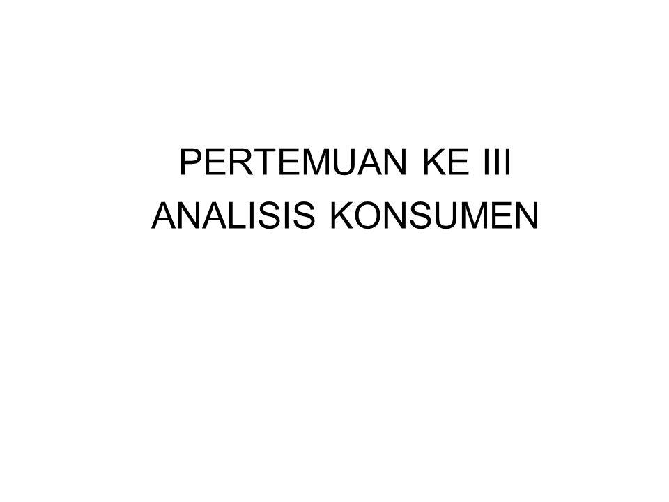 PERTEMUAN KE III ANALISIS KONSUMEN